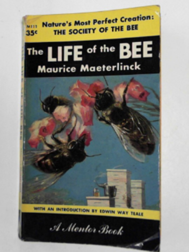MAETERLINCK, MAURICE - The life of the bee