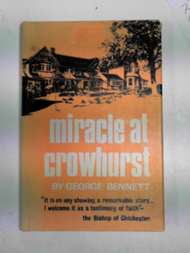 BENNETT, GEORGE - Miracle at Crowhurst