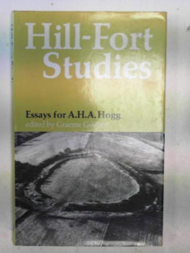 GUILBERT, GRAEME (ED) - Hill fort studies: essays for A.H.A.Hogg