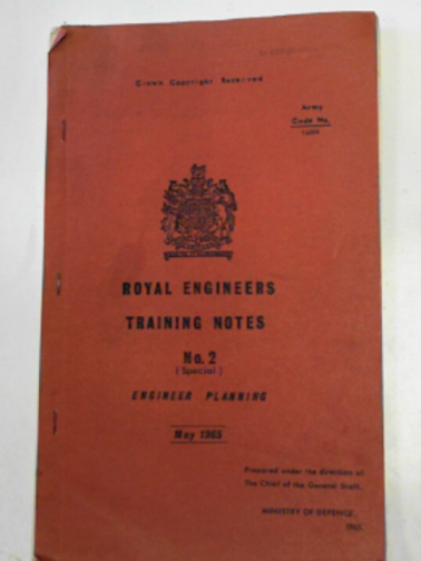 MINISTRY OF DEFENCE - Royal Engineers training notes no.2 (special): engineer planning, May 1965