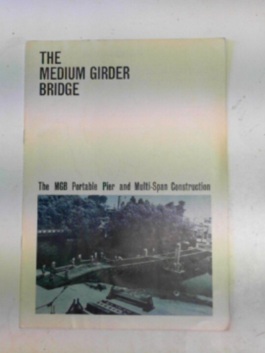 MINISTRY OF DEFENCE - The medium girder bridge: the MGB portable pier and multi-span construction