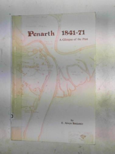 BENJAMIN, E.ALWYN - Penarth, 1841-71: a glimpse of the past