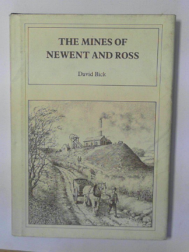BICK, DAVID - The mines of Newent and Ross
