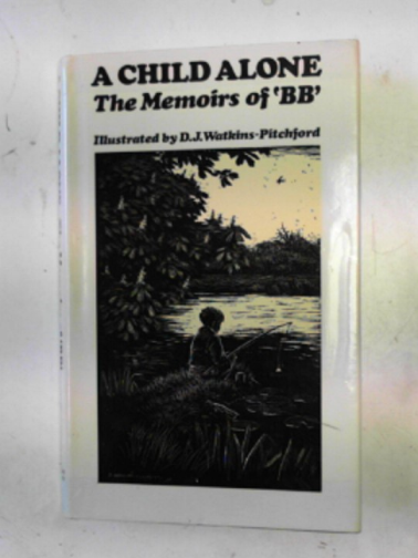 BB - A child alone: the memoirs of 'BB'