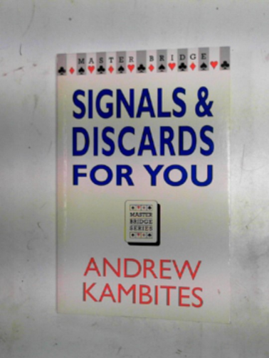 KAMBITES, ANDREW - Signals and discards for you