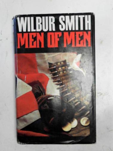 SMITH, WILBUR - Men of men