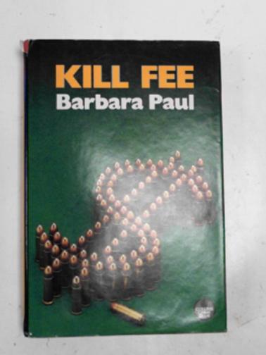 PAUL, BARBARA - Kill fee