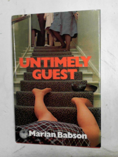 BABSON, MARIAN - Untimely guest