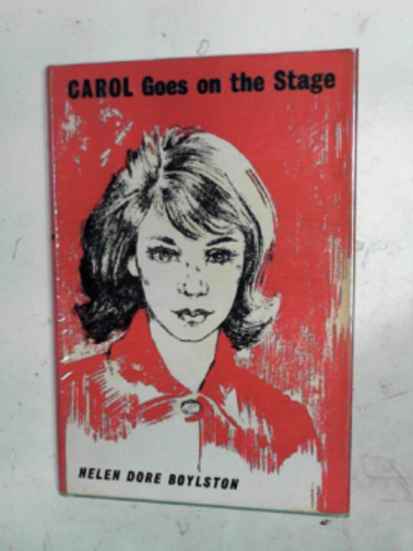 BOYLSTON , HELEN DORE - Carol goes on the stage