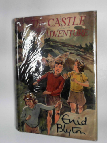BLYTON, ENID - The Castle of Adventure.