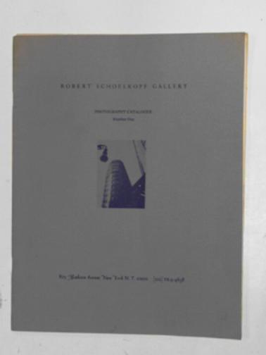 ROBERT SCHOELKOPF GALLERY - Photography catalogue number One