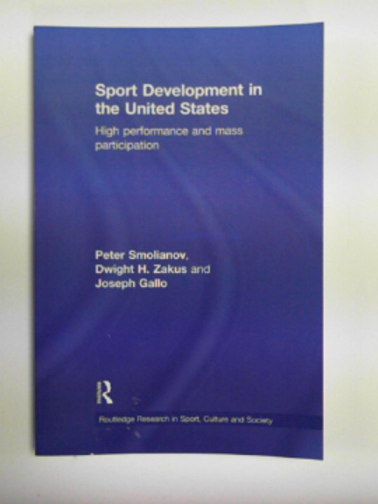 SMOLIANOV, PETER AND OTHERS (EDS.) - Sport development in the United States