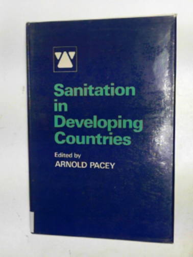 PACEY, ARNOLD (ED) - Sanitation in developing countries
