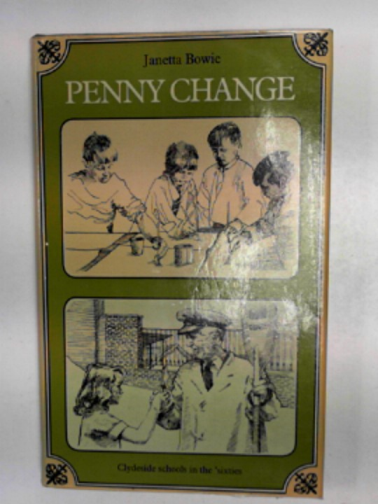 BOWIE, JANETTA - Penny change: Clydeside schools in the 'seventies