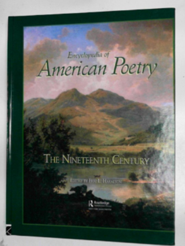 HARALSON, ERIC L (ED) - Encyclopedia of American poetry: the Nineteenth Century
