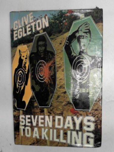 EGLETON, CLIVE - Seven days to a killing