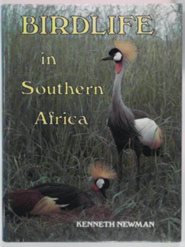 NEWMAN, KENNETH - Birdlife in Southern Africa