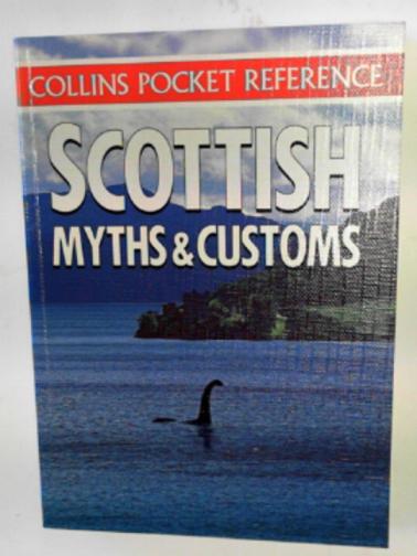 SHAW, CAROL P. - Scottish myths and customs