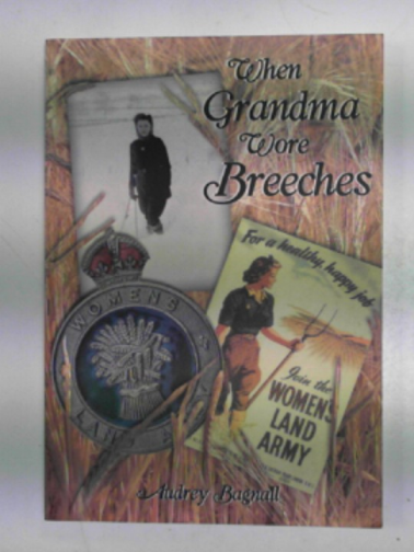 BAGNALL, AUDREY - When Grandma wore breeches
