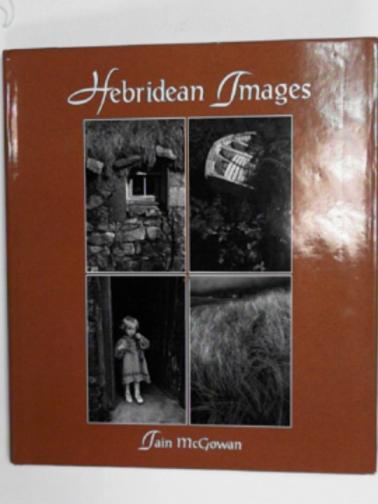 MCGOWAN, IAIN - Hebridean images