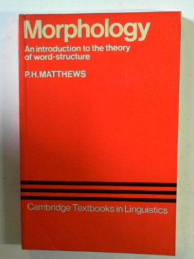 MATTHEWS, P.H. - Morphology: an introduction to the theory of word-structure