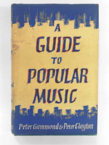 GAMMOND, PETER & CLAYTON, PETER - A guide to popular music