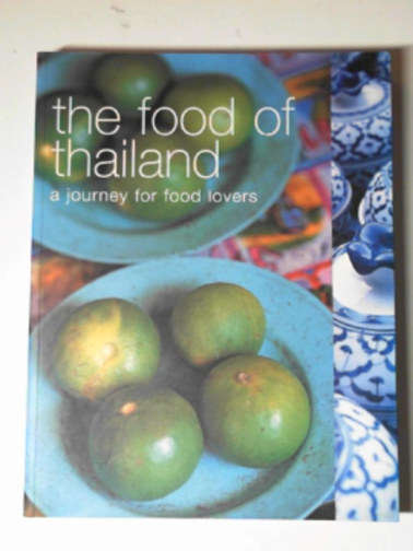 GRIMES, LULU - The food of Thailand: a journey for food lovers