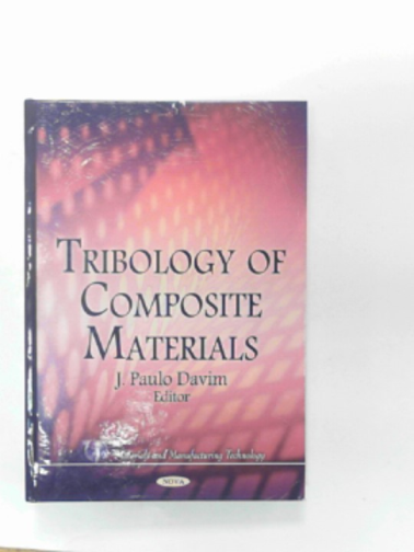 DAVIM, PAULO J. (ED.) - Tribology of composite materials