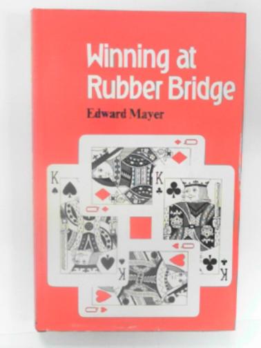 MAYER, EDWARD - Winning at Rubber Bridge
