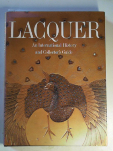 BOURNE, JONATHAN & OTHERS - Lacquer: an international history and collector's guide