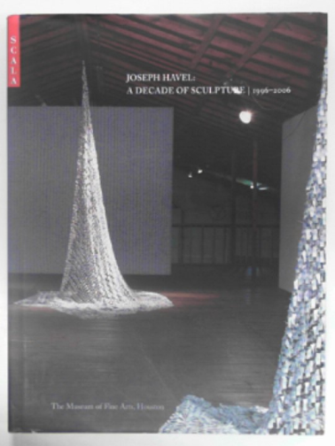 DOROSHENKO, PETER & OTHERS - Joseph Havel: a decade of sculpture 1996-2006