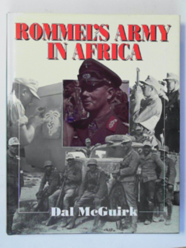 MCGUIRK, DAL - Rommel's Army in Africa