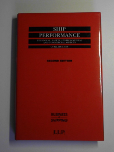 HUGHES, C.N. - Ship performance: technical, safety, environmental and commercial aspects