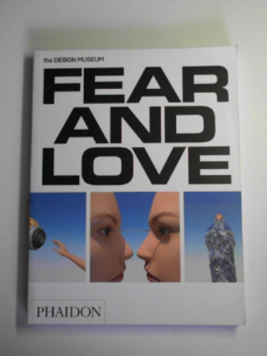 MCGUIRK, JUSTIN & HERRERO DELICADO, GONZALO (EDS) - Fear and love: reactions to a complex world