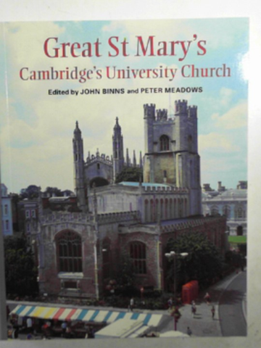 BINNS, JOHN & MEADOWS, PETER (EDS) - Great St Mary's: Cambridge's University Church