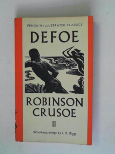 DEFOE, DANIEL - The life and strange surprising adventures of Robinson Crusoe of Yorksm Mariner, volume II