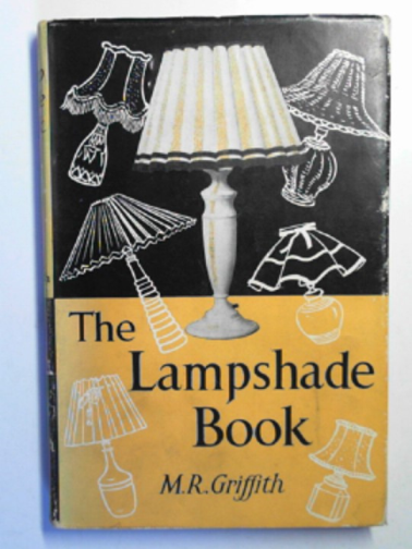 GRIFFITH, MAUDE ROSE - The lampshade book