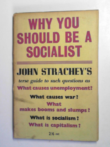 STRACHEYJOHN - Why you should be a socialist