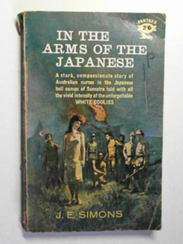 SIMONS, J. E. - In the arms of the Japanese