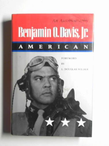 DAVIS, BENJAMIN O. - Benjamin O.Davis Jnr, American: an autobiography