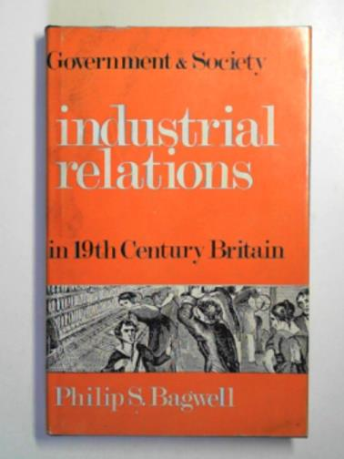 BAGWELL, PHILIP S. - Industrial relations