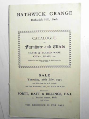 FORTT, HATT & BILLINGS - Bathwick Grange, Bathwick Hill, Bath: catalogue of furniture and effects, silver & plated ware, china, glass, etc. (1945)
