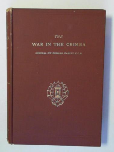 HAMLEY, EDWARD - The War in the Crimea