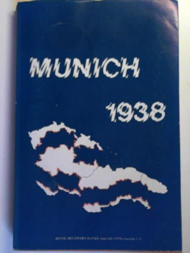 - Revue des etudes slaves, tome LII (52), fascicule 1-2: Munich 1938: mythes et realites