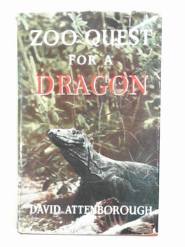 ATTENBOROUGH, DAVID - Zoo quest for a dragon