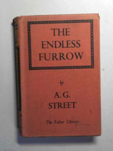 STREET, A.G - The endless furrow