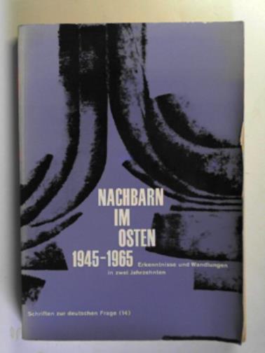 NASARSKI, PETER (ED) - Nachbarn im Osten: wandlungen und erkenntnisse in zwei nachkriegsjahrzehnten
