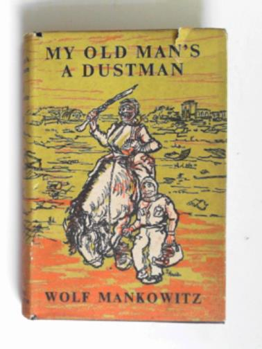 MANKOWITZ, WOLF - My old man's a dustman