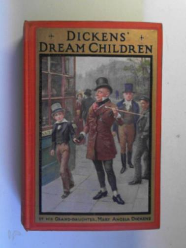 DICKENS, MARY ANGELA AND OTHERS - Dickens' dream children
