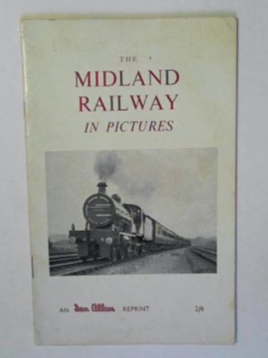 ELLIS, HAMILTON - The Midland Railway in pictures